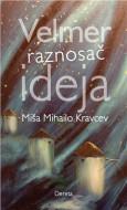 Velmer, raznosač ideja - Miša Mihailo Kravcev