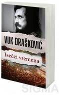Isečci vremena - Vuk Drašković