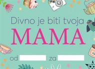 Popuni i pokloni: Divno je biti tvoja mama