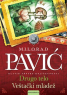 Drugo telo i veštački mladež - Milorad Pavić