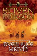 Dveri kuće mrtvih - Stiven Erikson