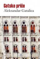 Gotske priče - Aleksandar Gatalica