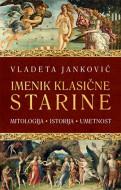 Imenik klasične starine: mitologija, istorija, umetnost - Vladeta Janković