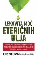 Lekovita moć eteričnih ulja - Erik Zjelinski