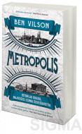 Metropolis: Istorija grada, najvećeg izuma čovečanstva - Ben Vilson