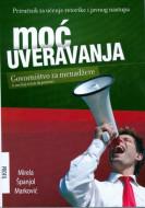 Moć uveravanja - govorništvo za menadžere - Mirela Španjol Marković