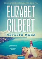 Nevesta mora - Elizabet Gilbert