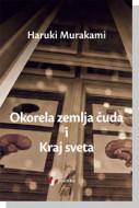 Okorela zemlja čuda i Kraj sveta - Haruki Murakami