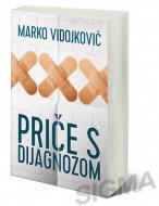 Priče s dijagnozom - Marko Vidojković