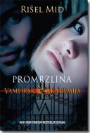 Promrzlina - Vampirska akademija - Rišel Mid