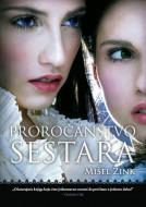 Proročanstvo sestara - Mišel Zink