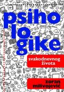 Psihologike svakodnevnog života - Zoran Milivojević