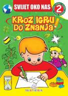 Svijet oko nas 2 - Kroz igru do znanja (bosanski) - Jasna Ignjatović