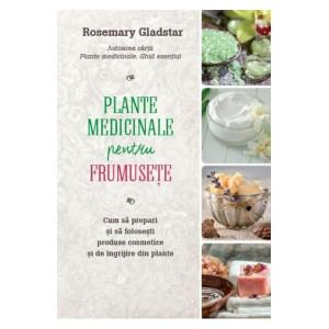 Plante medicinale pentru frumusete de Rosemary Gladstar
