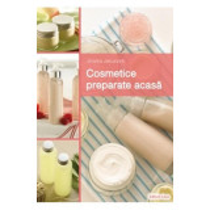 Cosmetice Preparate Acasa de Jinaika Jakuszeit