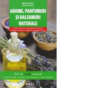 Arome parfumuri si balsamuri naturale