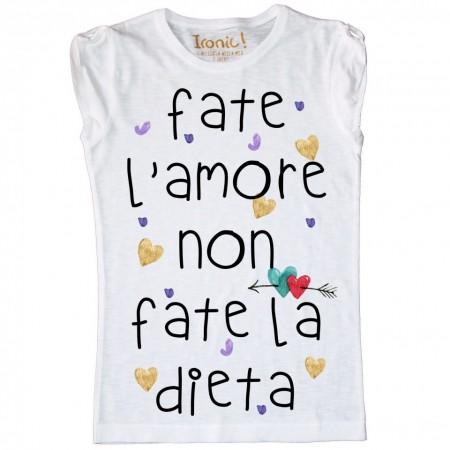 """Maglia Donna """"Fate l'Amore non fate la Dieta"""""""
