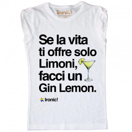 """Maglia Donna """"Se la vita ti offre solo Limoni facci un Gin Lemon"""""""
