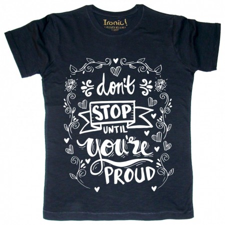 "Maglia Uomo """"Don't stop until you're proud"""