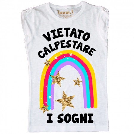 """T-Shirt Bambina """"Vietato calpestare i sogni"""""""