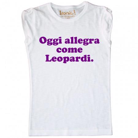 """Maglia Donna """"Oggi Allegra come Leopardi"""""""
