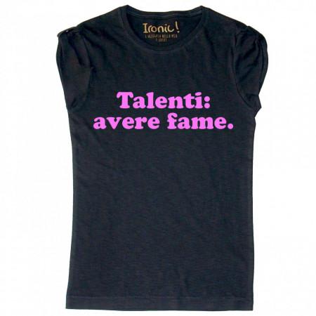 """Maglia Donna """"Talenti: avere fame"""""""