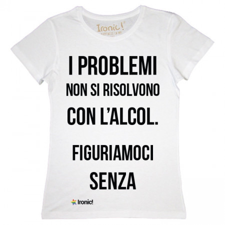 """Maglia Donna """"I Problemi..."""""""
