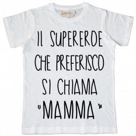 """Maglia Bambino """"Il mio Supereroe Preferito ..."""""""