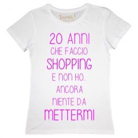 """Maglia Donna """"20 Anni che faccio Shopping"""""""
