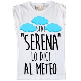 """Maglia Bambina """"Stai Serena.."""""""