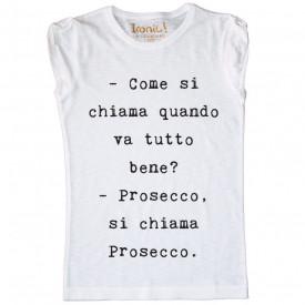 """Maglia Donna """"Prosecco, si chiama Prosecco"""""""