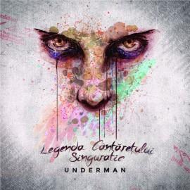 """Underman - """"Legenda cântărețului singuratic"""""""