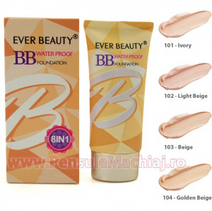Fond de Ten tip BB Cream Waterproof Ever Beauty 8 in 1 - culoare la alegere