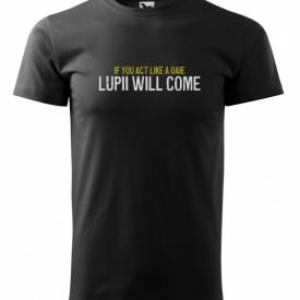Tricou barbati, Lupii will come