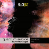 BLACKOUT Quantum Suicide - Bourbon BA