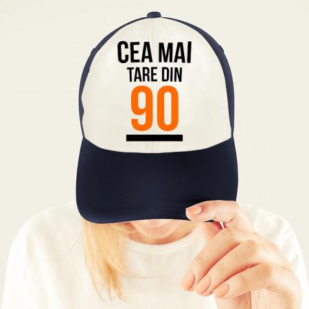 Cea mai tare - 90 [Sapca]