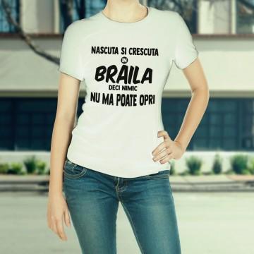 Nascuta si crescuta in Braila