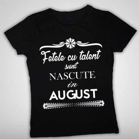 Fetele cu talent - August [Tricou] *LICHIDARE STOC*