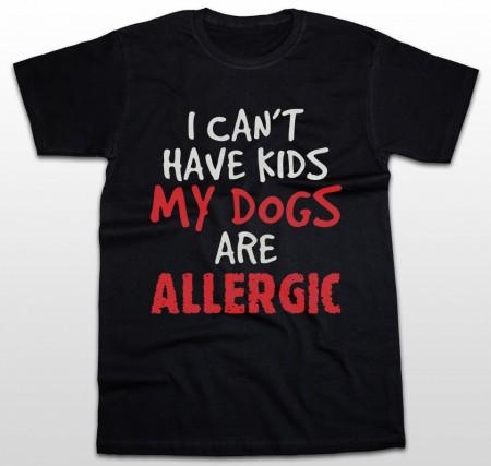 My dogs are allergic [Tricou] *LICHIDARE STOC*