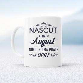 Nascut in August nimic nu ma poate opri