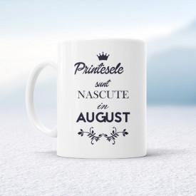 Prințesele sunt născute în august