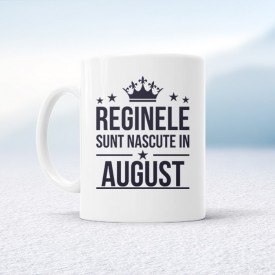 Reginele sunt nascute in August