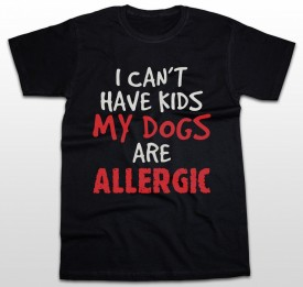 My dogs are allergic [Tricou] *LICHIDARE STOC*