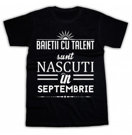 Baietii cu talent sunt nascuti in Septembrie *LICHIDARE STOC*