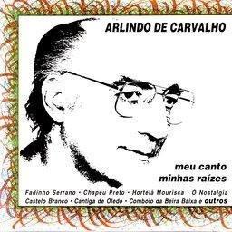 Arlindo de Carvalho - Meu Canto Minhas Raízes images