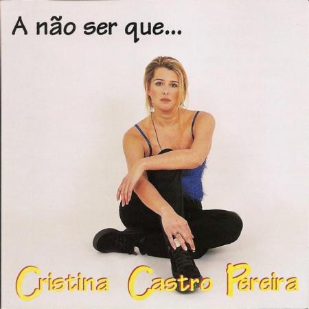 Cristina Castro Pereira - A Não Ser Que images