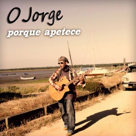 Imagens O Jorge - Porque Apetece