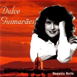 Imagens Dulce Guimarães - Naquela Noite