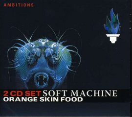 Imagens Soft Machine - Orange Skin Food (2CD)