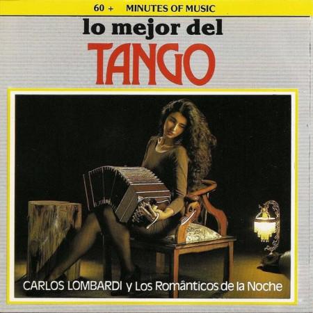 Carlos Lombardi y Los Românticos de la Noche - Lo Mejor Del Tango images